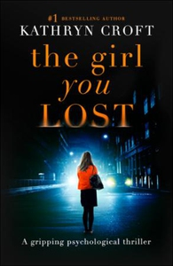 The Girl You Lost (ebok) av Kathryn Croft