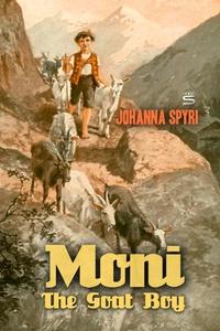 Moni the Goat Boy (e-bok) av Johanna Spyri