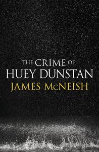 The Crime of Huey Dunstan (e-bok) av James McNe