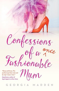 Confessions of a Once Fashionable Mum (e-bok) a