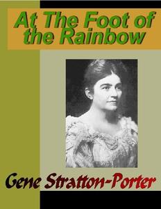At the Foot of the Rainbow (e-bok) av Gene Stra