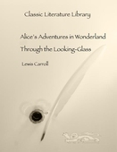 Alice's Adventures in Wonderland, Through the Looking-Glass