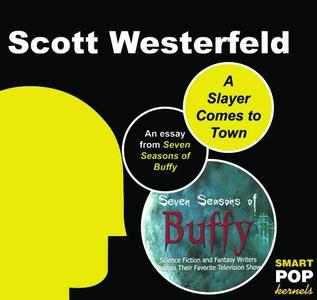 A Slayer Comes to Town (e-bog) af Scott Westerfeld