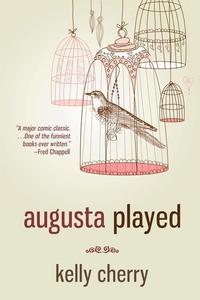 Augusta Played (e-bok) av Kelly Cherry