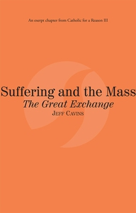 Suffering and the Mass The Great Exchange (e-bo