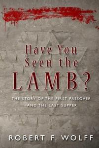Have You Seen the Lamb? (e-bok) av Robert F. Wo