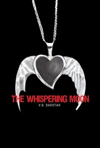 The Whispering Moon (e-bok) av V.B. Dakotah