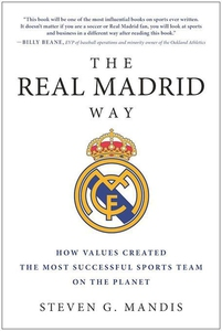 The Real Madrid Way (e-bok) av Steven G. Mandis