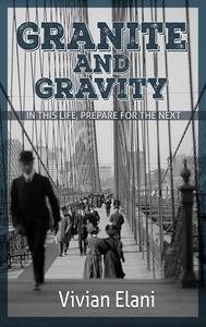 Granite and Gravity (e-bok) av Vivian Elani