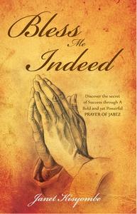 Bless Me Indeed (ebok) av Janet Kisyombe