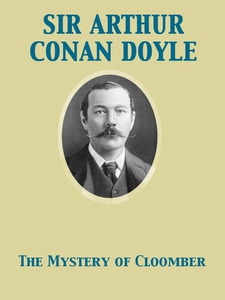 The Mystery of Cloomber (e-bok) av Arthur Conan