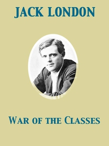 War of the Classes (e-bok) av Jack London