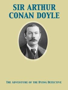 The Adventure of the Dying Detective (e-bok) av