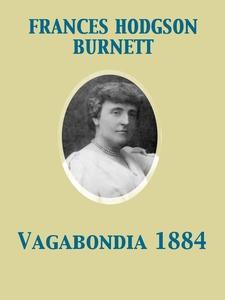 Vagabondia 1884 (e-bok) av Frances Hodgson Burn