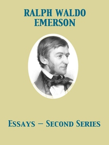 Essays - Second Series (e-bok) av Ralph Waldo E