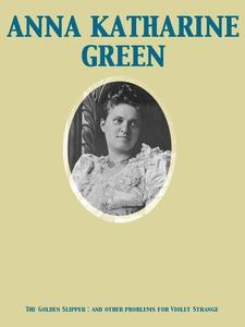 The Golden Slipper (ebok) av Anna Katharine G