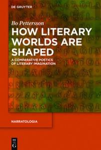 How Literary Worlds Are Shaped (e-bok) av Bo Pe
