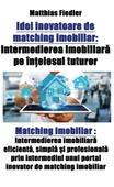 Idei inovatoare de matching imobiliar