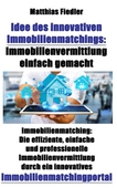 Idee des innovativen Immobilienmatchings