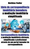 Ideia de correspondência imobiliária inovadora