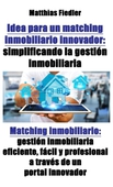 Idea para un matching inmobiliario innovador