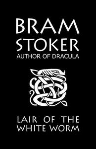 Bram Stoker's Lair of the White Worm (e-bok) av