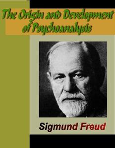 The Origin and Development of Psychoanalysis (e