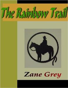 The Rainbow Trail (e-bok) av Zane Grey