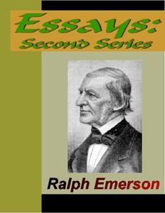 ESSAYS - Second Series (1844) (e-bok) av Ralph