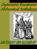 Sigismond Bacstroms Alchemical Anthology - An Essay on Alchemy