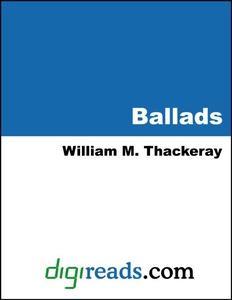 Ballads (e-bok) av William Makepeace Thackeray