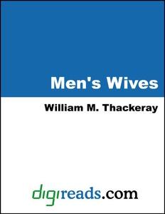 Men's Wives (e-bok) av William Makepeace Thacke