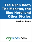 The Open Boat, The Monster, the Blue Hotel and Other Stories