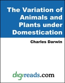 The Variation of Animals and Plants under Domestication, Volumes I and II