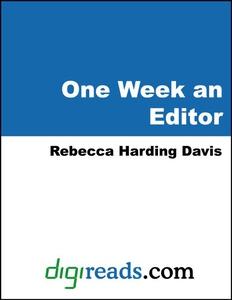 One Week an Editor (e-bok) av Rebecca Harding D