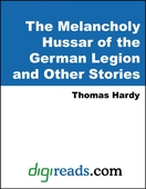 The Melancholy Hussar of the German Legion and Other Stories