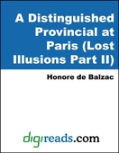 A Distinguished Provincial at Paris (Lost Illusions Part II)