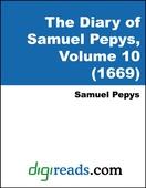 The Diary of Samuel Pepys, Volume 10 (1669)