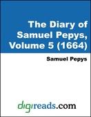 The Diary of Samuel Pepys, Volume 5 (1664)