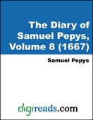 The Diary of Samuel Pepys, Volume 8 (1667)