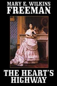 The Heart's Highway (e-bok) av Mary Eleanor Wil