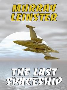 The Last Spaceship (e-bok) av Murray Leinster