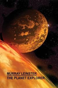 The Planet Explorer (e-bok) av Murray Leinster