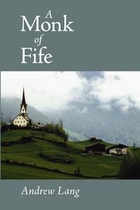 A Monk of Fife (e-bok) av Andrew Lang