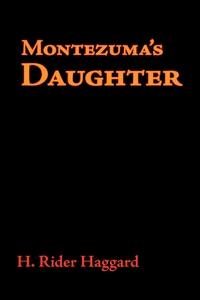 Montezuma's Daughter (e-bok) av H. Rider Haggar