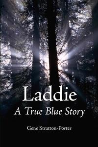 Laddie, a True Blue Story (e-bok) av Gene Strat