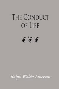 The Conduct of Life (e-bok) av Ralph Waldo Emer