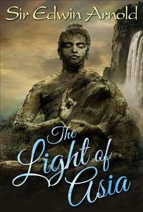 The Light of Asia (e-bok) av Sir Edwin Arnold,