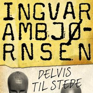 Delvis til stede (lydbok) av Ingvar Ambjørnse