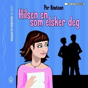Hilsen en som elsker deg (lydbok) av Per Knut